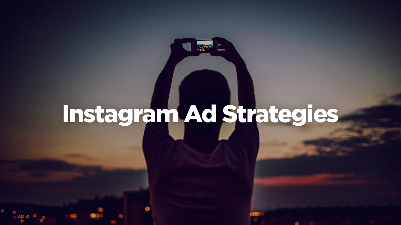 Instagram Ad Strategies